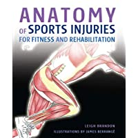 Anatomy of Sports Injuries: For Fitness and Rehabilitation