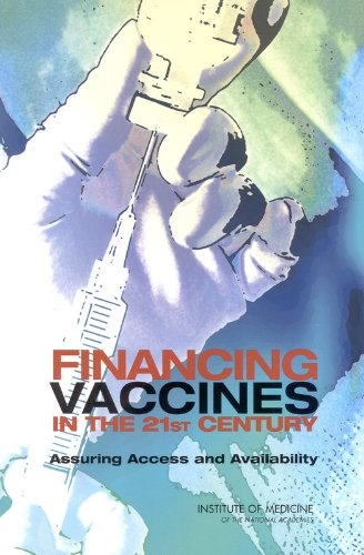 Financing Vaccines in the 21st Century: Assuring Access and Availability pdf