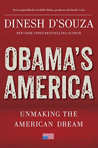 Book cover from Obamas America: Unmaking the American Dream by Dinesh DSouza