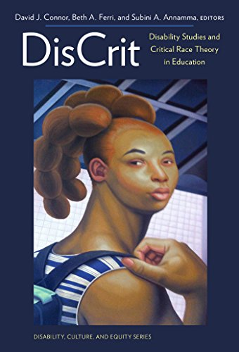 DisCrit?Disability Studies and Critical Race Theory in Education (Disability, Culture, and Equity Series)