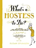 What's a Hostess to Do?, Susan Spungen, 1579653685