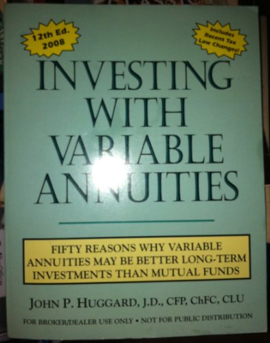 Investing with Variable Annuities (Fifty Reasons Why Variable Annuities May Be Better Long-Term Investments Than Mutual Funds) by Parker-Thompson