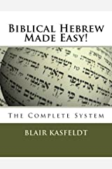 Biblical Hebrew Made Easy!: The Complete System by Blair Kasfeldt (2012-11-02) Paperback