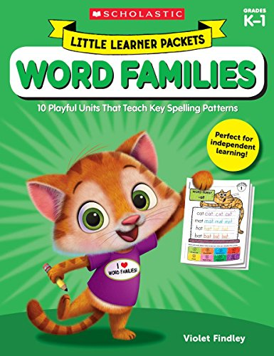 Little Learner Packets: Word Families: 10 Playful Units That Teach Key Spelling Patterns by Scholastic