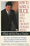 How to Make a Buck and Still Be a Decent Human Being, Richard C. Rose and Echo M. Garrett, 0887305849