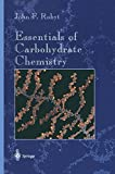 img - for Essentials of Carbohydrate Chemistry (Springer Advanced Texts in Chemistry) by John F. Robyt (1997-12-19) book / textbook / text book