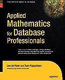 Applied Mathematics for Database Professionals, deHaan, Lex and Koppelaars, Toon, 1430211849