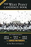 img - for The West Point Candidate Book: The Unofficial Guide to How to Prepare, How to Get In, How to Survive book / textbook / text book