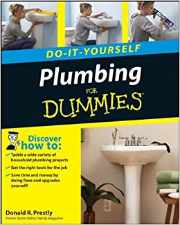 Plumbing do it yourself for dummies donald r prestly plumbing do it yourself for dummies donald r prestly 9780470173442 amazon books solutioingenieria Choice Image