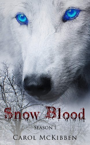 Book: Snow Blood - Season 1 - Episodes 1 - 6 by Carol McKibben
