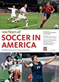 100 Years of Soccer in America: The Official Book of the US Soccer Federation