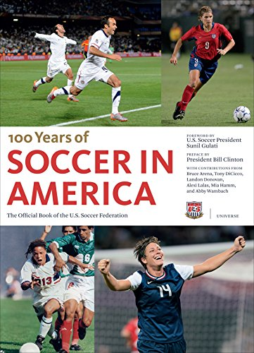 Donovan Us Soccer - 100 Years of Soccer in America: The Official Book of the US Soccer Federation
