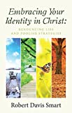 img - for Embracing Your Identity in Christ: Renouncing Lies and Foolish Strategies book / textbook / text book