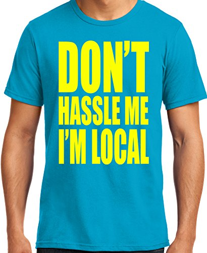 PubliciTeeZ Don't hassle Me I'm Local What About Bob T-Shirt Big and Tall Sizes Too (S, Aqua)