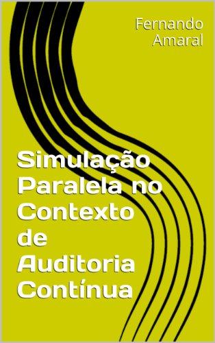 Simulação Paralela no Contexto de Auditoria Contínua