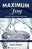 Maximum Joy: 1 John - Relationship or Fellowship?: New Study Edition