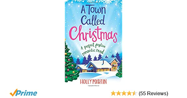 a town called christmas a perfect festive romantic read juniper island volume 2 holly martin 9781786813336 amazoncom books - Why Is It Called Christmas