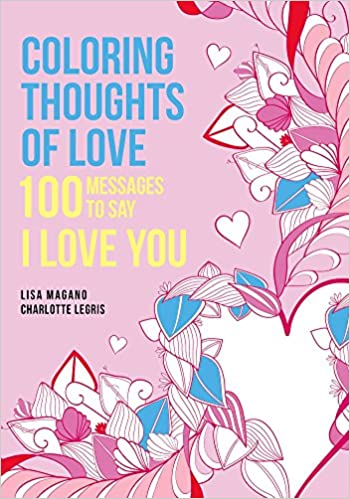 Amazon Coloring Thoughts Of Love 60 Messages To Say I Love Custom I Love U Thoughts