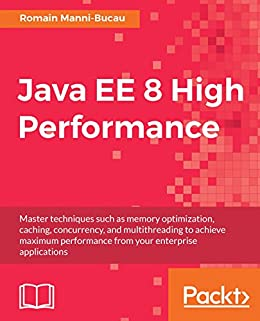 Java ee 8 high performance master techniques such as memory java ee 8 high performance master techniques such as memory optimization caching concurrency fandeluxe Image collections