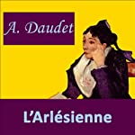 L'Arlésienne | Alphonse Daudet