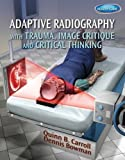 img - for Adaptive Radiography with Trauma, Image Critique and Critical Thinking by Quinn Carroll (2013-04-30) book / textbook / text book