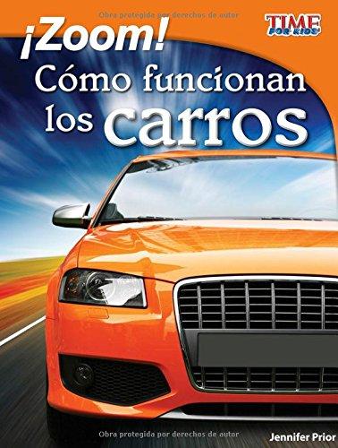 Zoom!: Cómo funcionan los carros (Time for Kids En Español, Level 3) (Spanish Edition) (Time For Kids Nonfiction Readers en Español, Level 3)