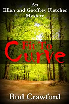 Fit To Curve (An Ellen and Geoffrey Fletcher Mystery Book 1) by [Crawford, Bud]