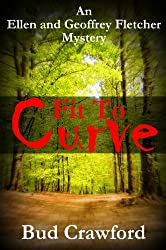 Fit To Curve (An Ellen and Geoffrey Fletcher Mystery Book 1)