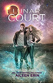 Lunar Court (Alpha Girls Book 8)