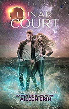Lunar Court (Alpha Girls Book 8)