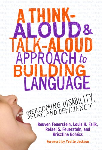 Download A Think-Aloud and Talk-Aloud Approach to Building Language: Overcoming  Disability, Delay, and Deficiency (0) Pdf