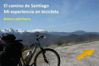 Camino de Santiago, mi experiencia en bicicleta eBook: Fierro, Bolívar Loján: Amazon.es: Tienda Kindle