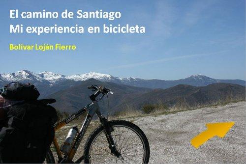 Camino De Santiago Mi Experiencia En Bicicleta Spanish Edition