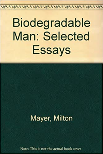 Biodegradable Man: Selected Essays: Amazon.es: Mayer, Milton ...