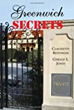 Greenwich Secrets, Claudette Rothman and Gerald L. Jones, 1450057748
