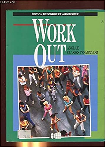 Work Out Anglais Classes Terminales Edition Refondue Et