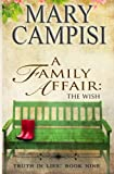 A Family Affair: The Wish, Truth in Lies, Book 9 (Volume 9)