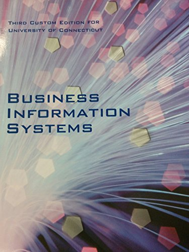 Business Information Systems (Third Custom Edition for UConn)