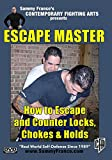 Escape Master: How to Escape and Counter Locks, Chokes and Holds