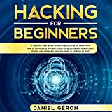 Hacking for Beginners: A Step-by-Step Guide to
