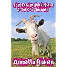 The Trailer Park Tiara and Goat Incident (The Adventures of Sally Mae Riddley Book 1)