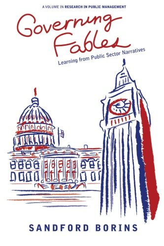 Governing Fables: Learning from Public Sector Narratives (Researcg in Public Management)