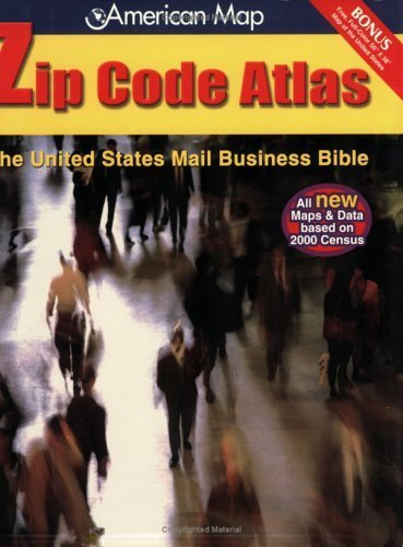 Zip Code Atlas: The United States Mail Business Bible (United States Zip Code Atlas) (Zip Code Map Usa)