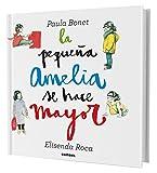 La pequeña Amelia se hace mayor (Spanish Edition)