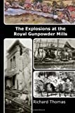 The Explosions at the Royal Gunpowder Mills, Richard Thomas, 1492324671