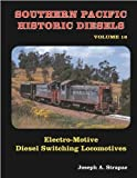 img - for Southern Pacific Historic Diesels, Vol. 16: Electro-Motive Diesel Switching Locomotives book / textbook / text book
