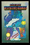 Seven Great Detective Stories, William Herbert Larson, 0307216276