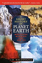 A Short History of Planet Earth: Mountains, Mammals, Fire, and Ice (Wiley Popular Science)