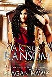 reagan hawk masters - A King's Ransom (Masters of Pleasure Book 1)