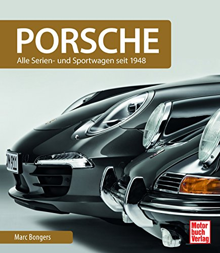 Porsche: Serienfahrzeuge und Sportwagen seit 1948